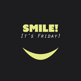 Smile! It's Friday! - Weekend is Coming Background Design Concept With Funny Smiley