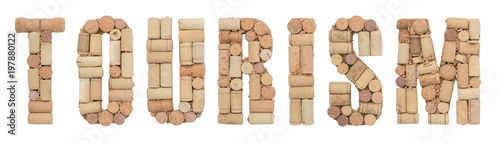 Word Tourism made of wine corks Isolated on white background