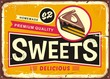 Sweets and cakes vintage tin sign layout for candy store. Retro poster vector decoration.