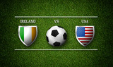 Football Match schedule, Ireland vs USA, flags of countries and soccer ball - 3D rendering