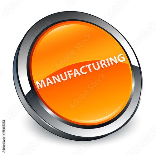 Manufacturing 3d orange round button