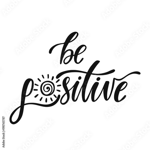 Plexiglas Positive Typography 3749842 Be positive. Inspirational positive quote. Handwritten motivational phrase about happiness.