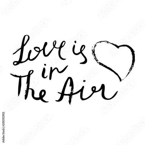 Aluminium Positive Typography Love is in the air. Inspirational quote. Hand drawn design