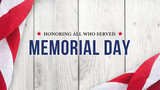 Memorial Day - Honoring All Who Served Text Over White Wood Wall Texture Background and American Flags - 200769142
