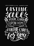Hand lettering with bible verse Casting all your care upon Him, for He cares for you on black background.
