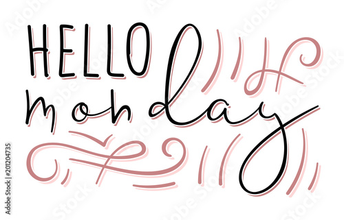 Hello monday handdrawn lettering. Signature style font and swashes. Vector illustration.