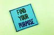 Conceptual hand writing showing Find Your Purpose. Business photo showcasing life goals Career Searching educate knowing possibilities written on Sticky Note Paper on the plain background.