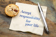 Accept responsibility for your life