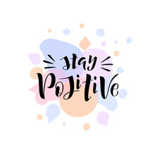 Hand Drawn Lettering Phrase Stay Positive Sticker