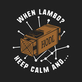 Vintage Funny Cryptocurrency T-Shirt or Poster. Asic equipment illustration with funny words - when lambo, keep calm and hodl. Blockchain design. Gift tee. Stock vector