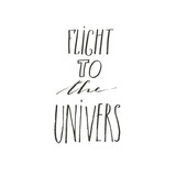 Hand drawn vector abstract graphic creative modern handwritten calligraphy lettering phase Flight to the stars isolated on white background - 205215728