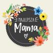 Dzień Matki 26 Maja - kartka, kwiaty oraz napis