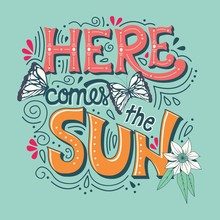 Here Comes The Sun Typography Banner  Butterflies Flowers And Swirls  Illustration Sticker