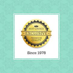 Exclusive Premium Quality Best Choice Since Label