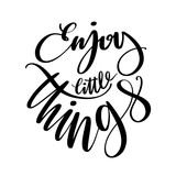 Enjoy little things words. Hand drawn creative calligraphy and brush pen lettering, design for holiday greeting cards and invitations. - 205458365