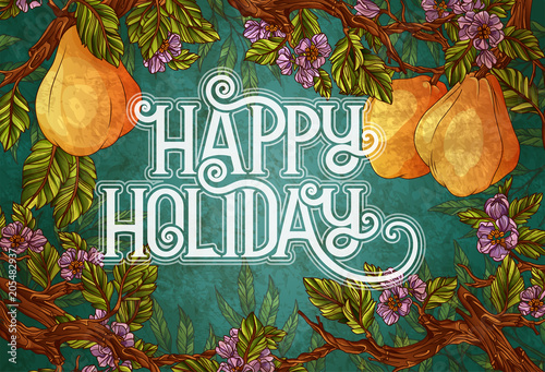 Happy Holiday Lettering with quince fruits and flowers on background - 205482937