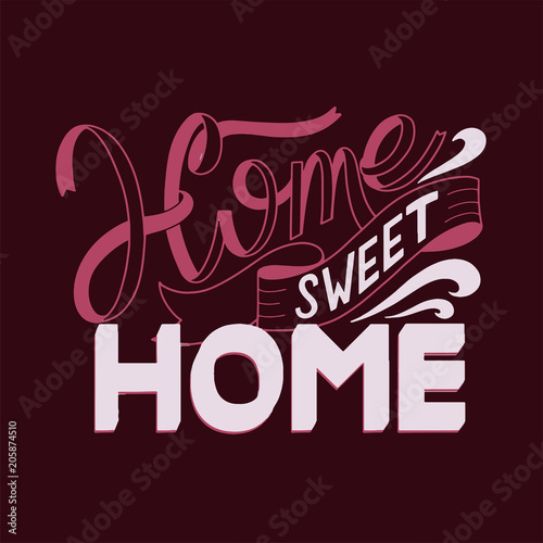 Plexiglas Vintage Poster Home sweet home lettering. Vector elements for invitations, posters, greeting cards. T-shirt design