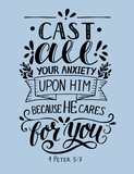 Bible verse made hand lettering Cast all your anxiety upon Him, because He cares for you.