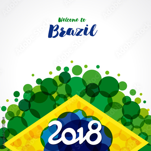 2018, Welcome to Brazil banner. Inscription 2018 on a background watercolor stains,colors of the Brazilian flag and text welcome to Brazil