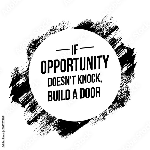 If opportunity does not knock quotes