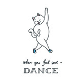 When you feel sad - dance. Doodle vector illustration of cute dancing cat