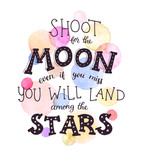 Shoot for the moon poster Hand drawn inspirational qoute about moon and stars. Vector illustration lettering.