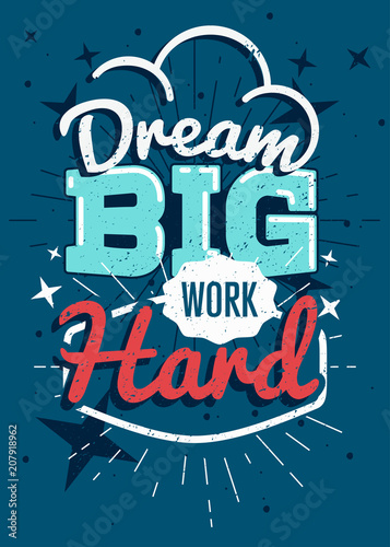 Motivational typography vector poster, Dream big work hard