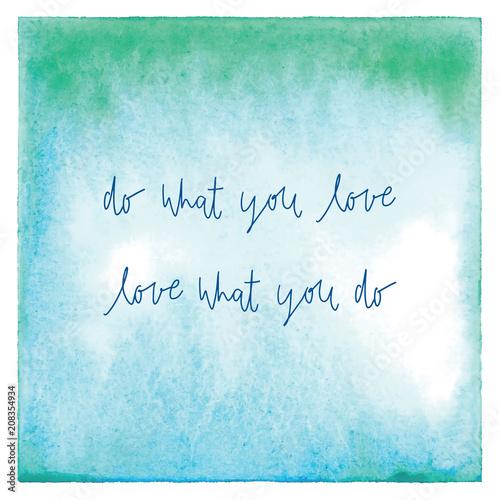 rob-to-co-kochasz-kochaj-to-co-robisz-na-zielono-niebieskiej-akwareli