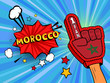 Sports fan male hand in glove raised up celebrating win of Morocco country flag. Morocco speech bubble with stars and clouds. Vector colorful fan illustration