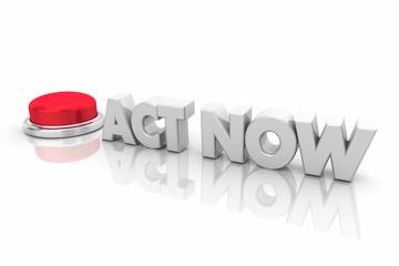 Act Now Button Urgent ASAP Immediate Action 3d Render Illustration