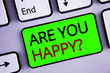 Leinwanddruck Bild - Writing note showing  Are You Happy Question. Business photos showcasing Motivation Success Life Celebration Smile Relaxing