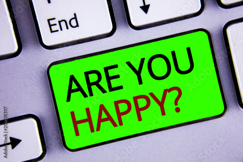 Leinwanddruck Bild Writing note showing  Are You Happy Question. Business photos showcasing Motivation Success Life Celebration Smile Relaxing