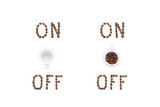 Sign of turning on or off by coffee made from roasted coffee beans. isolated on white background - 209598331