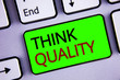 Leinwanddruck Bild - Writing note showing  Think Quality. Business photos showcasing Thinking of Innovative Valuable Solutions Successful Ideas