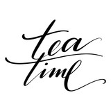 Tea time words. Hand drawn creative calligraphy and brush pen lettering, design for holiday greeting cards and invitations. - 210091555