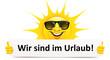 Cartoon Sonne mit Sonnenbrille und Banner - Wir sind im Urlaub! - 210585782