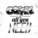 Grunge typography coffee menu design. Lettering poster All you need is coffee - 210832176