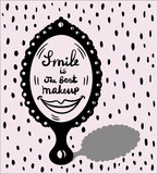 Inscription: smile is the best makeup. Motivational quotes. mirror