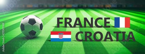 Leinwanddruck Bild Soccer, football match, France vs Croatia, 3d illustration