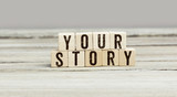 Words Your Story on wood cubes - 211462318