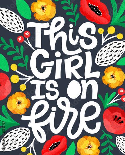 ta-dziewczyna-sie-pali-handdrawn-ilustracja-pozytywny-cytat-w-vector-motivational-slogan-napis-na-koszulki-plakaty-karty-kwiatowy-styl-cyfrowy-szkic-kwiaty-wokol