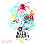 Greeting holidays illustration. Watercolor cartoon pig with lettering and cream. Funny dessert. Party symbol. Gift. Perfect for T-shirts, posters, invitations, phone cases. - 212440386