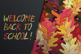 Hand drawn vector lettering. Words Welcome back to school by hand in crayon style with autumn leaves on background. Vector illustration. Handwritten modern calligraphy. Inscription for postcards - 213297388