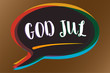 Text sign showing God Jul. Conceptual photo Merry Christmas Greeting people for new year happy holidays Speech bubble idea message reminder shadows important intention saying.