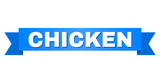 CHICKEN text on a ribbon. Designed with white caption and blue tape. Vector banner with CHICKEN tag.