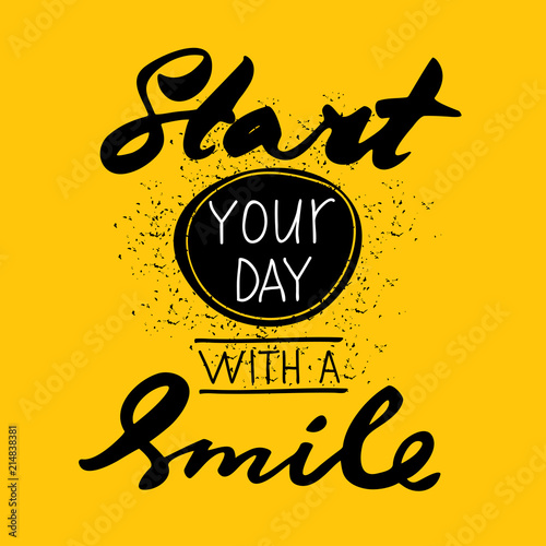 Aluminium Positive Typography Start your day with a smile. Vector calligraphy phrase. Handwritten lettering