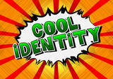 Cool Identity - Comic book style word on abstract background. - 215912584