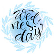 Wednesday  letteing on watercolor background