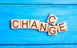 "Leinwandbild Motiv Wooden cube with word ""change"" to ""chance"" on wood table. Personal development and career growth or change yourself concept. concept of motivation, goal achievement, potential, incentive, overcoming"