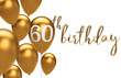Leinwandbild Motiv Gold Happy 60th birthday balloon greeting background. 3D Rendering